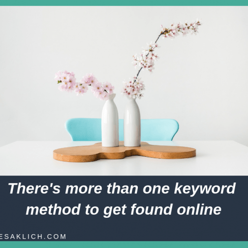 There's more than one keyword method to get found online