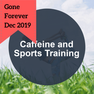 done-for-you health article caffeine sports gone forever dec 2019