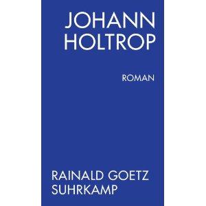 JohannHoltrop_RainaldGoetz