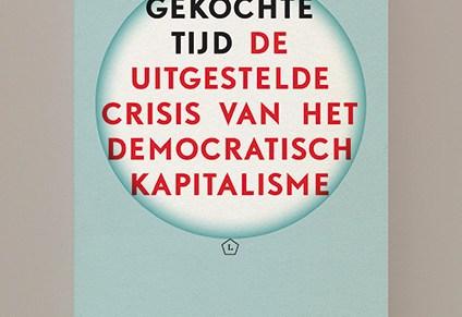 Bestseller: Wolfgang Streeck, Gekochte tijd. De uitgestelde crisis van het democratisch kapitalisme