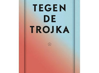 Tegen de trojka – ebook ..binnenkort