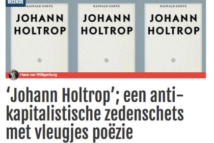 'Johann Holtrop'; een anti-kapitalistische zedenschets met vleugjes poëzie De jaren nul bikkelhard gefileerd 25-01-2016