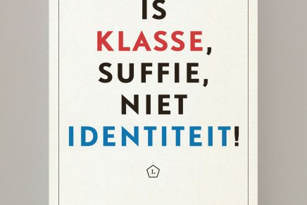 verschenen: Het is klasse, suffie, niet identiteit! Ewald Engelen