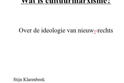 Wat is cultuurmarxisme? Over de ideologie van nieuw rechts, naar de opmaak, Stijn Klarenbeek