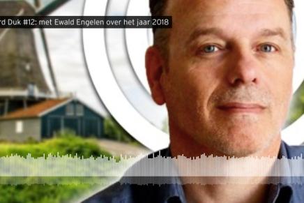 Terugblikken 2018 Wierd Duk #12: met Ewald Engelen, De Telegraaf