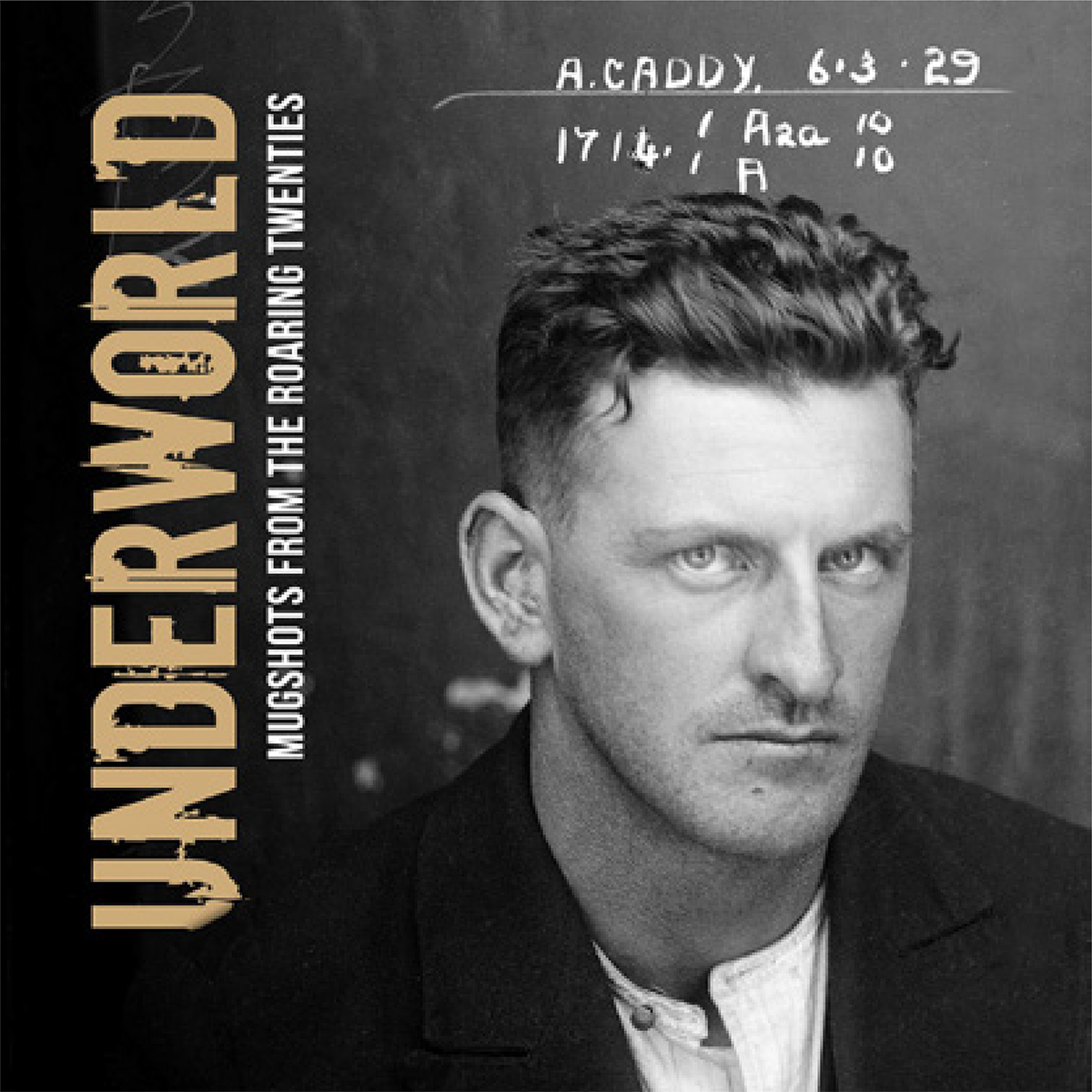 Underworld mugshots form the roaring 20s