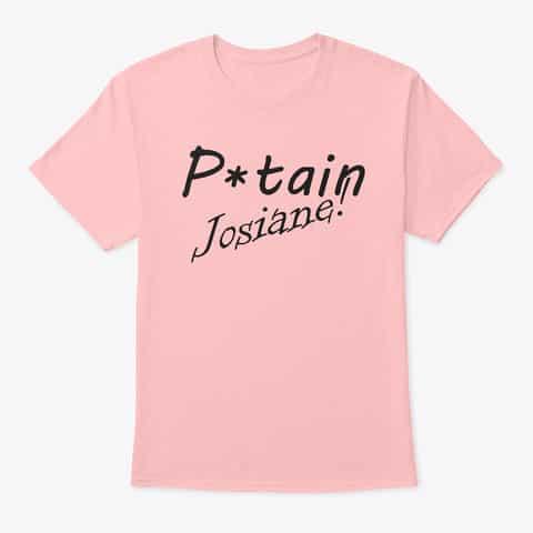 P*tain Josiane