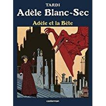 Adèle et la Bête - Tardi