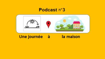 Une journée à la maison - podcast numéro 3 - le Français illustré