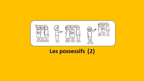 Les possessifs (2) – vidéo 168