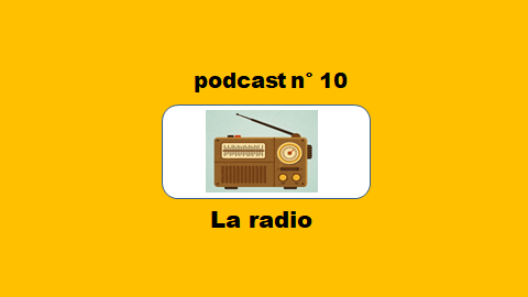 La radio – podcast 10 du Français illustré