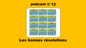 Les bonnes résolutions – podcast 12 du Français illustré