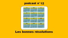 podcast 12 du Français illustré - Les bonnes résolutions