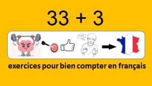 33 + 3 exercices pour bien compter en français