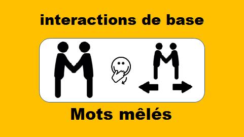 Mots mêlés – Indispensables interactions de base en français