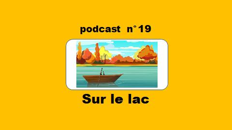 Sur le lac – podcast 19 du Français illustré