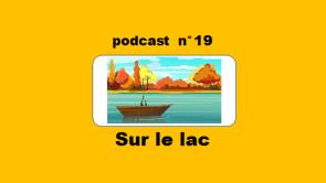 Sur le lac podcast 19 du Français illustré