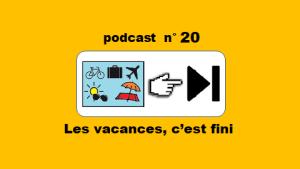 Les vacances, c'est fini – podcast 20 du Français illustré