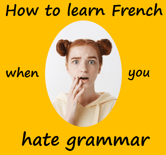 How to learn French when you hate grammar