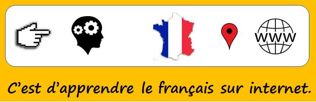 C'est d'apprendre le français sur internet.