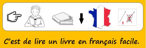 C'est de lire un livre en français facile.