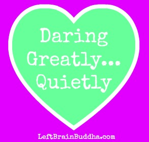 Daring Greatly … Quietly