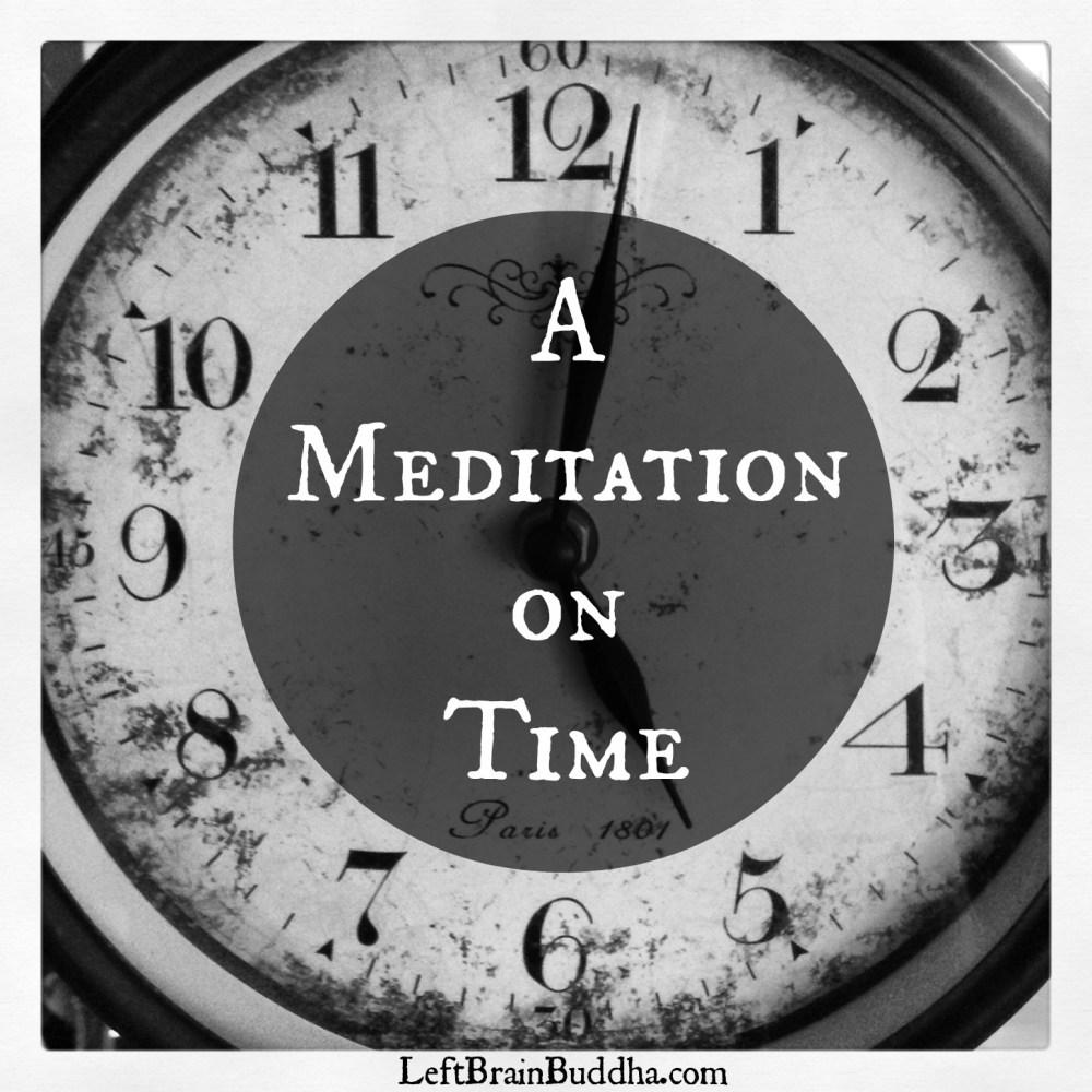 Time for Meditation? A Meditation on Time.