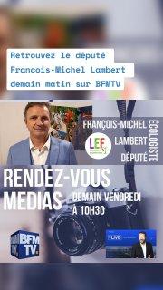 Retrouvez le député Francois-Michel Lambert demain matin sur BFMTV