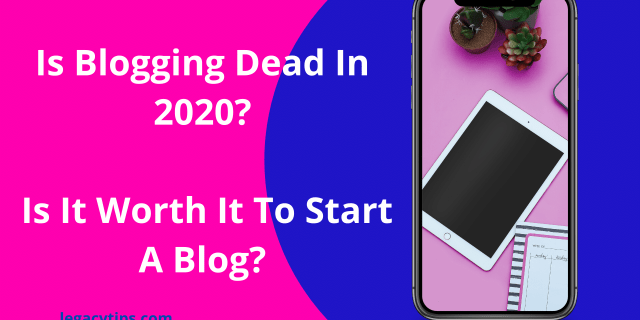 Is Blogging Dead In 2020