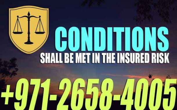 Conditions shall be met in the insured risk - UAE LAW Our long experience