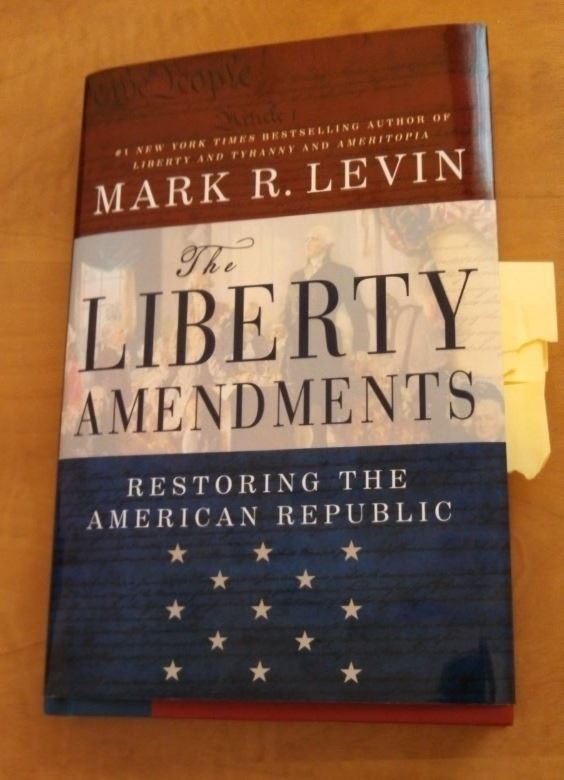 (Mark Levin's new book, The Liberty Amendments, with my yellow stickies.)