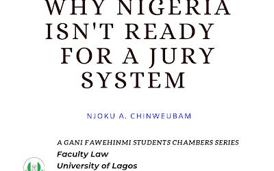 Why Nigeria Isn't Ready For A Jury System   Njoku Augusta Chinweubam