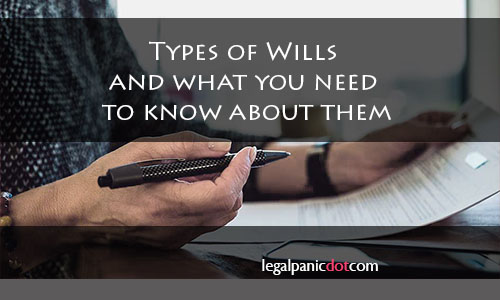 Types of Wills and what you need to know about them
