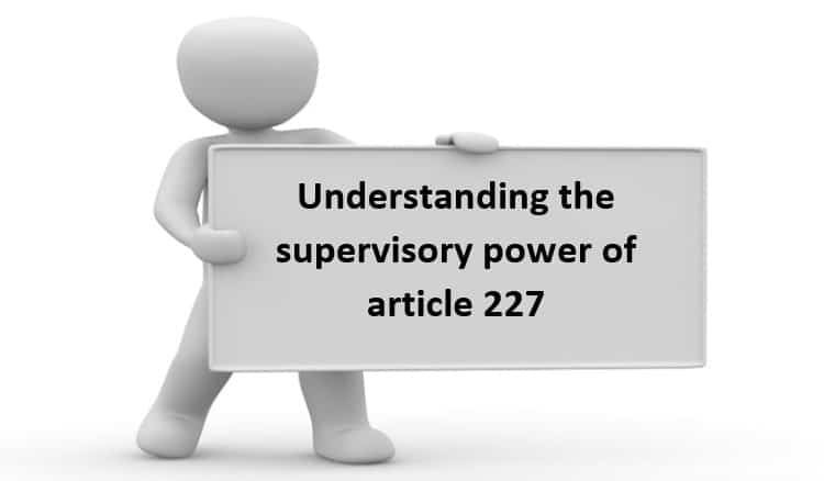 Understanding the supervisory power of article 227
