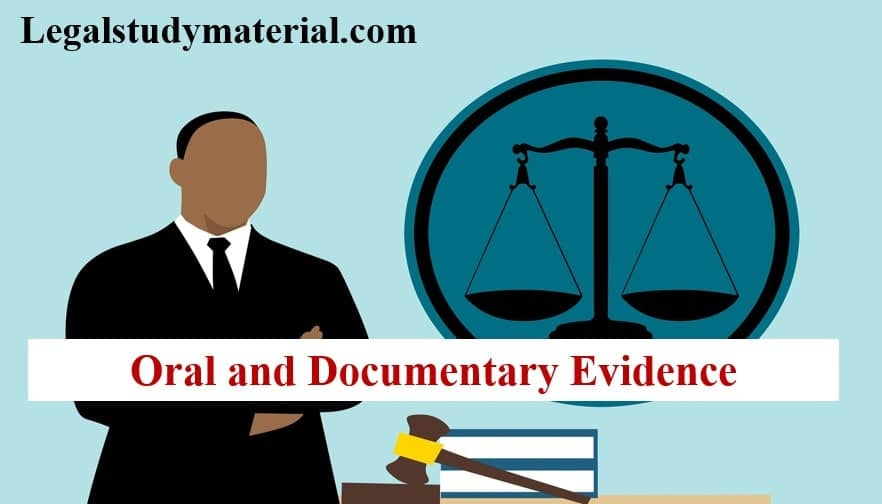 Oral evidence and Documentary Evidence