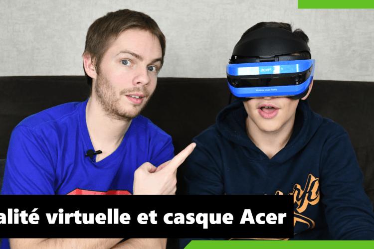 Réalité Virtuelle et casque VR Acer