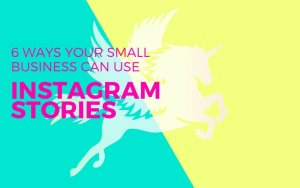 6 ways your small business can use Instagram Stories