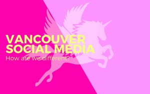 How is our Vancouver social media agency different?