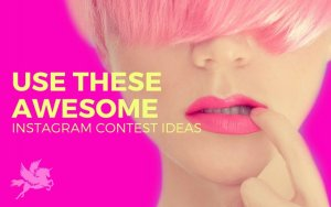 Use these 3 awesome Instagram contest ideas