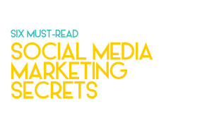 Six must-read social media marketing secrets from the experts