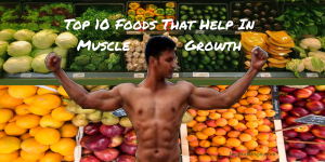 Top 10 Foods That Help In Muscle Growth Most of us want to build the body of our dream and we set our goals accordingly. What happens when you don't notice good results and you have done such hard work and still not being able to get any outcome that you desire. The first thing that happens due to this is that people lose motivation. Some get so discouraged and demotivated that they even stop doing the workout.