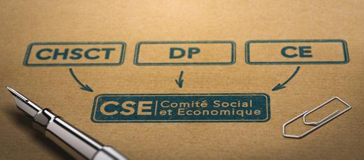Mise en place du CSE, Comité Social et Economique par la fusion des IRP (CE, DP et CHSCT )