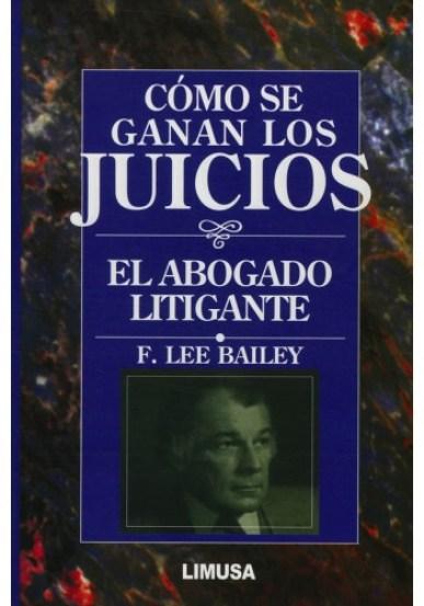 """""""Cómo se ganan los juicios. El abogado litigante"""", un libro que recomendamos adquirir."""