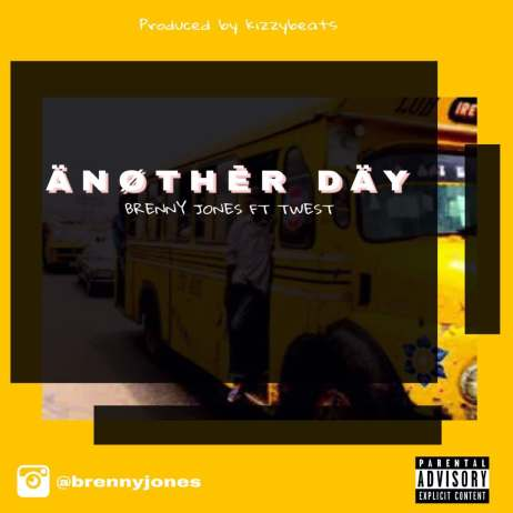 Brenny Jones - Another day ft Twest