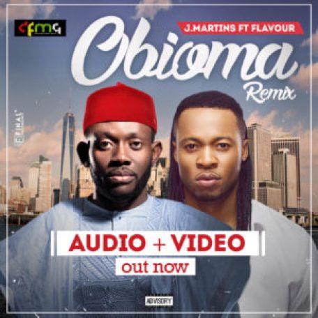 VIDEO + AUDIO: J.Martins Ft Flavour - Obioma (remix)