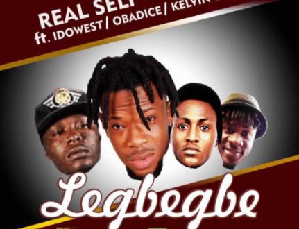 Real Self – Legbegbe ft. Idowest, Obadice x Kelvin Chuks