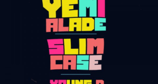 Yemi Alade, Slimcase & Young D