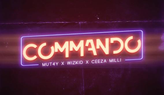 Mut4y feat. Wizkid & Ceeza Milli - Commando