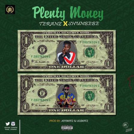 Teranz ft Shuun Bebe – Plenty Money