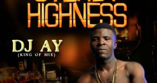 Dj Ay Ft. Lamar X Shuun Bebe X Don Kessy X Oluomo - Steady Highness